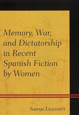 Book: Memory, War, and Dictatorship in Recent Spanish Fiction by Women