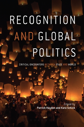 Recognition and Global Politics: Critical encounters between state and world