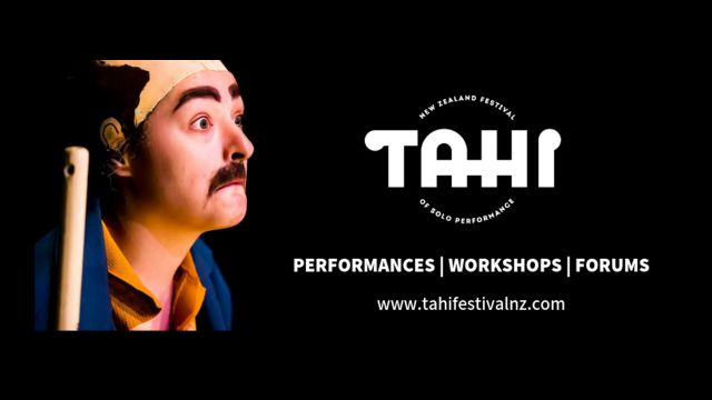 Promotional poster for Tahi. Text reads Tahi: New Zealand Festival of Solo Performances, Performances, workshops, forum. www.tahifestivalnz.com