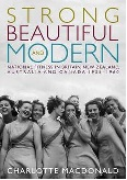 Strong, Beautiful and Modern by Charlotte MacDonald