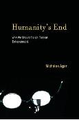 Humanity's End by Nicholas Agar